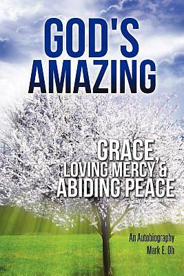 Gods Amazing Grace, Loving Mercy & Abiding Peace