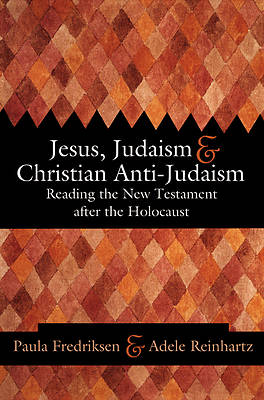 Jesus, Judaism and Christian Anti-Judaism