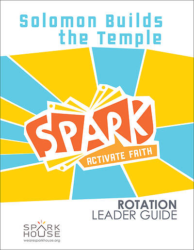 Spark Rotation Solomon Builds the Temple Leader Guide