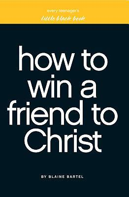 Little Black Book on How to Win a Friend to Christ