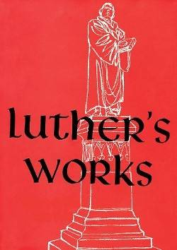 Luthers Works, Volume 28 (Selected Pauline Epistles)