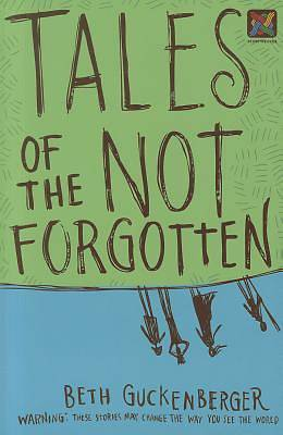 Tales of the Not Forgotten