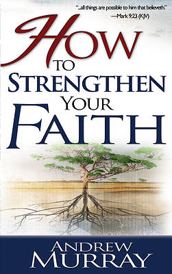 How to Strengthen Your Faith