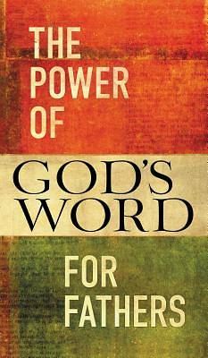 The Power of Gods Word for Fathers