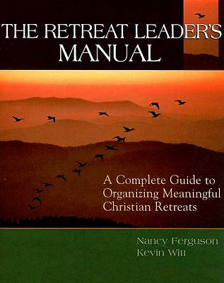 The Retreat Leaders Manual