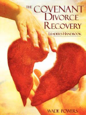 The Covenant Divorce Recovery Leaders Handbook