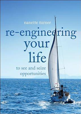 Re-Engineering Your Life