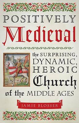 Picture of Positively Medieval