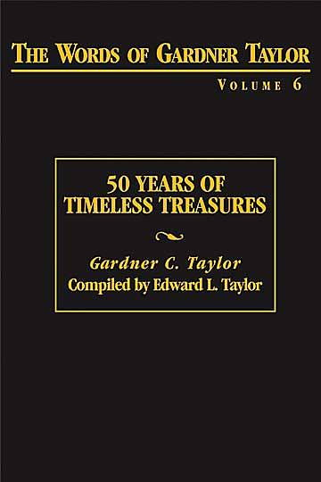 The Words of Gardner Taylor Volume 6