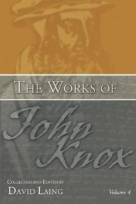 Picture of The Works of John Knox, Volume 4
