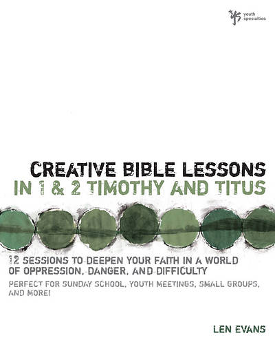 Creative Bible Lessons in 1 & 2 Timothy and Titus