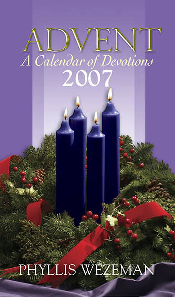 Advent Calendar of Devotions 2007 Regular Edition
