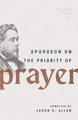 Picture of Spurgeon on the Priority of Prayer