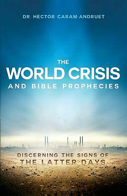 Picture of The World Crisis and Bible Prophecies