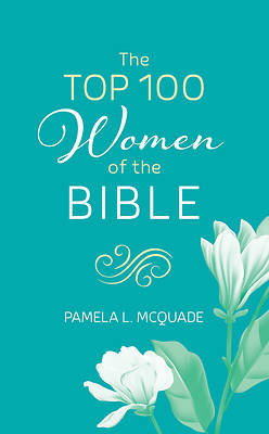 Picture of The Top 100 Women of the Bible