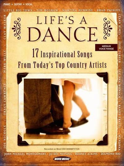 Picture of Life's a Dance; 17 Inspirational Songs from Today's Top Country Artists