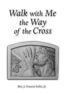 Walk with Me the Way of the Cross