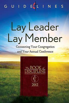 Guidelines for Leading Your Congregation 2013-2016 - Lay Leader/Lay Member