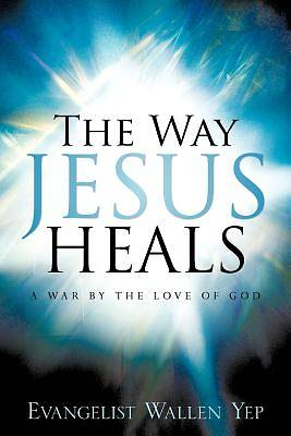 The Way Jesus Heals