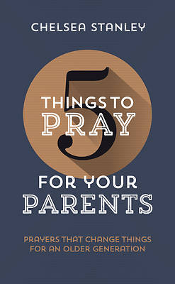 Picture of 5 Things to Pray for Your Parents