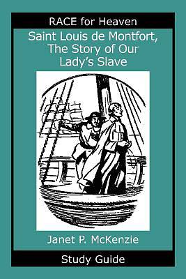 Saint Louis de Montfort, the Story of Our Ladys Slave Study Guide