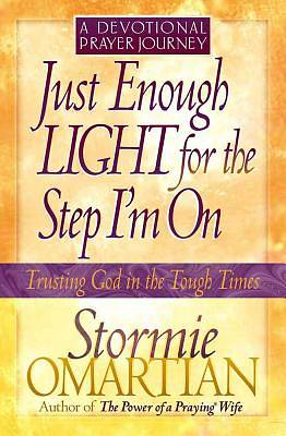 Just Enough Light for the Step Im On--A Devotional Prayer Journey