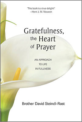 Gratefulness, the Heart of Prayer