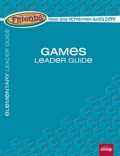 FaithWeaver Friends Elementary Games Leader Guide Spring 2018
