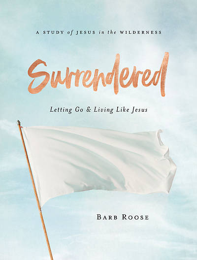 Surrendered - Women's Bible Study Participant Workbook