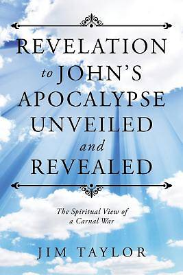 Picture of Revelation to John's Apocalypse Unveiled and Revealed