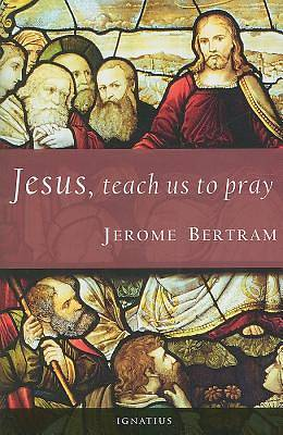 Jesus, Teach Us to Pray