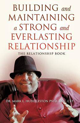Building and Maintaining a Strong and Everlasting Relationship
