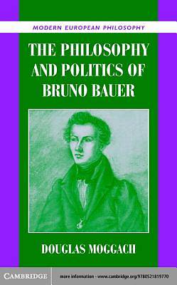 The Philosophy and Politics of Bruno Bauer [Adobe Ebook]