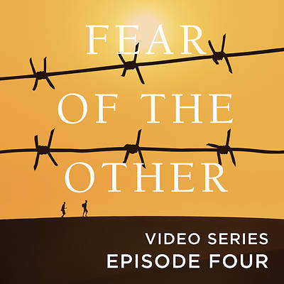Picture of Fear of the Other Streaming Video Session 4