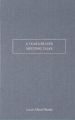 A Years Prayer-Meeting Talks