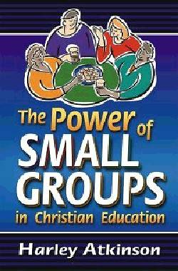 The Power of Small Groups in Christian Education