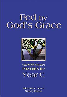 Fed By Gods Grace Year C