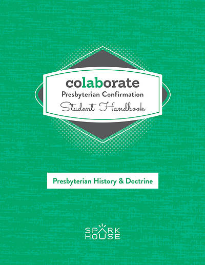 Picture of Colaborate: Presbyterian Confirmation Student Handbook History & Doctrine