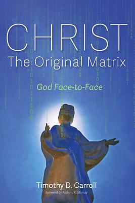 Picture of Christ-The Original Matrix