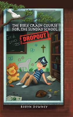 Picture of The Bible Crash Course for the Sunday School Dropout