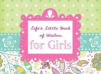 Lifes Little Book of Wisdom for Girls