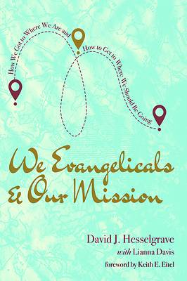Picture of We Evangelicals and Our Mission