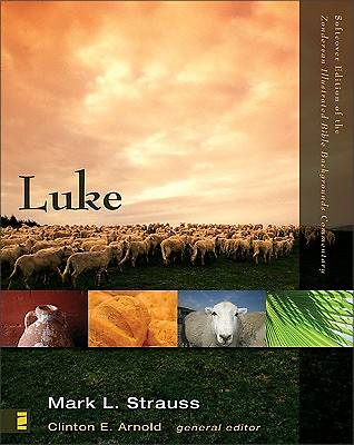 Zondervan Illustrated Bible Backgrounds Commentary - Luke