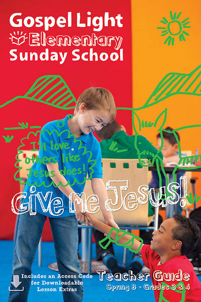 Gospel Light Elementary Grades 3 & 4 Teacher Guide Spring 2017