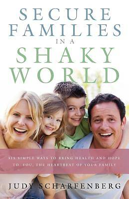 Secure Families in a Shaky World