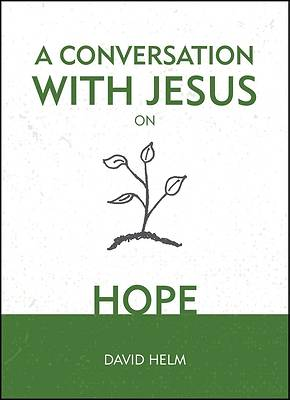 Picture of A Conversation with Jesus... on Hope