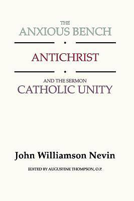 The Anxious Bench, Antichrist & the Sermon Catholic Unity