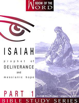 Isaiah: Prophet of Deliverance and Messianic Hope