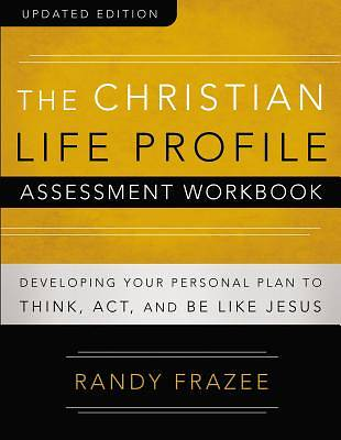 The Christian Life Profile Assessment Workbook Updated Edition