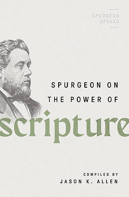 Picture of Spurgeon on the Power of Scripture